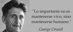 10 AFIRMACIONES DE GEORGE ORWELL QUE SE ESTÁN CUMPLIENDO HOY EN DÍA .