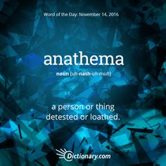 Today's Word of the Day is anathema. Learn its definition, pronunciation, etymology and more. Join over 19 million fans who boost their vocabulary every day. The Words, Fancy Words, Weird Words, Words To Use, Pretty Words, Beautiful Words, Cool Words, Unusual Words, Unique Words