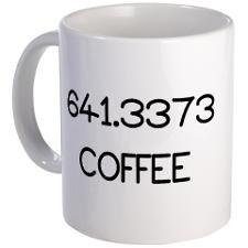 641.3373, call number for COFFEE. Mugs for Library lovers!