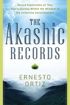 The Akashic Records are like the DNA of the universe. They are like the soul's journey over time, so every thought, word, and deed is registered.