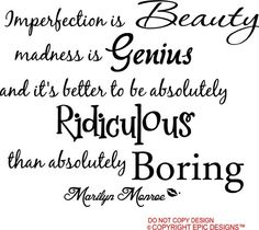Imperfection is beauty...  Didn't know Marilyn Monroe had inspiration to share...  www.honeymooneveryday.com