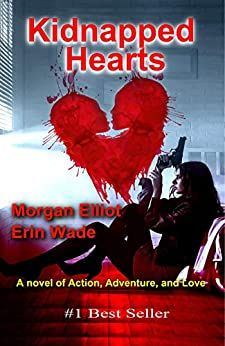 Kidnapped Hearts Kindle Edition By Elliot Morgan Wade Erin Literature Fiction Kindle Ebooks Amazon Com Hearts Online Ebook Reading Online