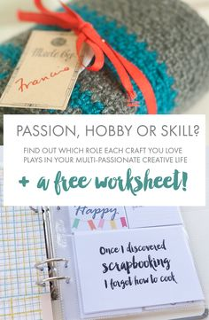 Passion, Hobby or Skill - A Free Worksheet at Callaloo Soup- How many different crafts do you do? Are they all equal? I got some peace in my multi-passionate creative life when I figured out that I didn't need to do all the crafts all of the time.