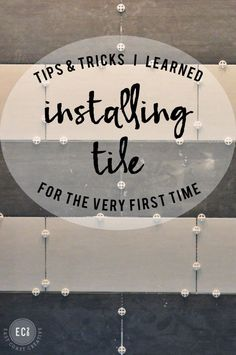 Tips & Tricks I learned installing tile for the very first time