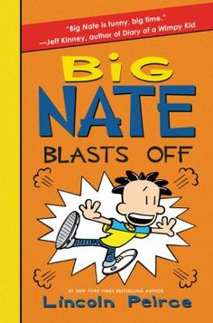 """Big Nate Blasts Off"" by Lincoln Peirce J PEI"
