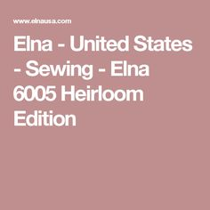 Elna - United States - Sewing - Elna 6005 Heirloom Edition