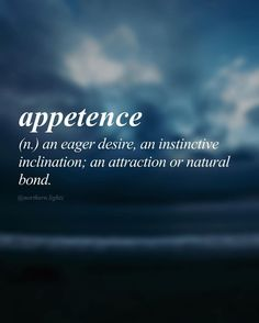 English with Latin origin //ap-i-tuh ns// appetence (n.) an eager desire, an instinctive inclination; an attraction or natural bond. Unusual Words, Weird Words, Rare Words, Unique Words, Powerful Words, Cool Words, Fancy Words, Big Words, Words To Use