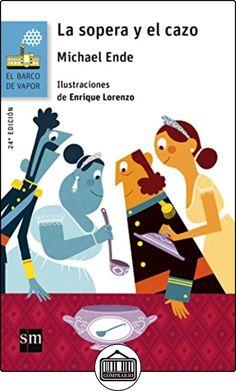 La Sopera Y El Cazo (Barco de Vapor Azul) de Michael Ende ✿ Libros infantiles y juveniles - (De 6 a 9 años) ✿