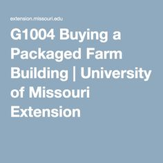 G1004 Buying a Packaged Farm Building | University of Missouri Extension