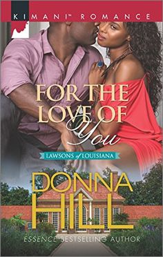 For the Love of You (The Lawsons of Louisiana) by Donna Hill https://www.amazon.com/dp/0373864574/ref=cm_sw_r_pi_dp_8MlDxb5S38JSR