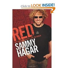 Red: My Uncensored Life in Rock by Sammy Hagar.