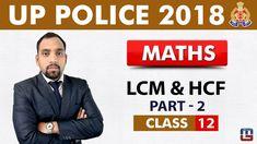 Watch #Live Maths Session Now  UP Police कांस्टेबल भर्ती परीक्षा 2018   LCM & HCF   Part 2   Maths   Class - 12   2:00 PM  https://www.youtube.com/watch?v=zEWOD3mp0Uk