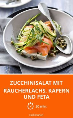Zucchinisalat mit Räucherlachs, Kapern und Feta - smarter - Zeit: 20 Min.   eatsmarter.de #zucchini #feta #lachs #fisch #lowcarb 20 Min, Eat Smarter, Dressing, Pasta, Meat, Chicken, Food, Recipes, Zucchini