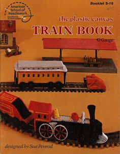 The Plastic Canvas Train Book O Guage Booklet S18 by by BlueBazaar, $3.00