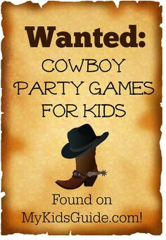 f3bc1ec5c9d35 Cowboy Party Games for Kids to Capture the Spirit of the Wild West Western  Party Games