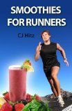 Smoothies for Runners: 32 Proven Smoothie Recipes to Take Your Running Performance to the Next Level, Decrease Your Recovery Time and Allow You to Run Injury-free (Eat to Run):Amazon:Kindle Store