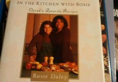 In the Kitchen with Rosie : Oprah's Favorite Recipes by Oprah Winfrey and...