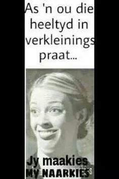 Afrikaanse Quotes, Twisted Humor, Funny Cute, Laugh Out Loud, Comebacks, Einstein, Qoutes, Funny Sayings, Laughing