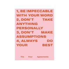 My take on The Four Agreements (A Toltec Wisdom Book) Pretty Words, Kind Words, Cool Words, Quotes To Live By, Me Quotes, Motivational Quotes, Inspirational Quotes, Qoutes, Toltec Wisdom