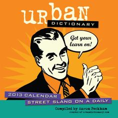 Buy Urban Dictionary 2013 Boxed Calendar online at Megacalendars UrbanDictionary com a user created online dictionary of modern slang attracts more than 200 million visitors a year