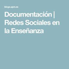 Documentación | Redes Sociales en la Enseñanza