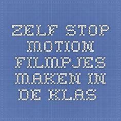 zelf stop motion filmpjes maken in de klas