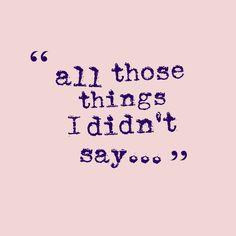 All those things I didnt say | via @rachelplatten