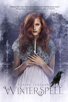 Winterspell by Claire Legrand | Publisher: Simon & Schuster Books for Young Readers | Publication Date: September 30, 2014 | http://claire-legrand.com | #YA Historical (New York City, 1899) Fantasy #fairytales #retellings The Nutcracker