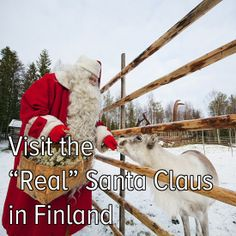 "Bucket list: travel during the holidays to visit the ""real"" Santa Claus in Finland."
