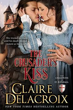 The Crusader's Kiss (The Champions of Saint Euphemia Book 3) by [Delacroix, Claire]