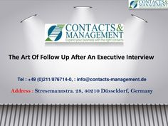 The Art Of Follow Up After An Executive Interview ...>> Once the interview is done, there is nothing left for you to do but wait for the results. Those who think, this is the case are definitely going in the wrong direction. As a part of one of the Top Executive Search Agency in Germany, we have seen a very strong impact of a post interview follow-up if done in the right way.  #ExecutiveSearchAgency #Germany