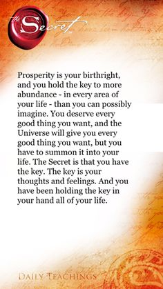 OMG Now I GET IT Prosperity is your birthright, and you hold the key to more abundance - in every area of your life - than you can possibly imagine. You deserve every good thing you want, and the Universe will give you every good thing you want, but you h