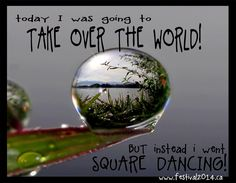 Today I Was Going To Take Over The World But Instead I Went Square