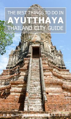 CITY GUIDE: The best things to do in Ayutthaya, Thailand