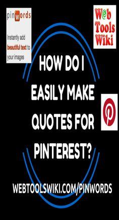 How Do I Easily Make Quotes For Pinterest? #Pinwords #WebToolsWiki