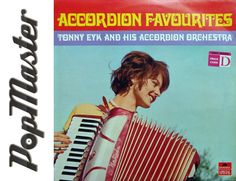 ACCORDION FAVOURITES  TONNY EYK AND HIS ACCORDION http://popmaster.pl/