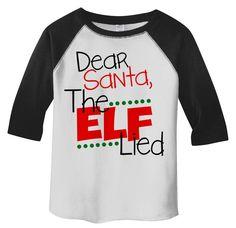 Shirts By Sarah Toddler Funny Santa Elf Lied Christmas Sleeve Raglan T-Shirt - Christmas Humor Funny Christmas Outfits, Funny Christmas Shirts, Christmas Humor, Christmas Shopping, Kids Christmas, Christmas Clothing, Christmas Sweaters, Xmas, Christmas Pajamas
