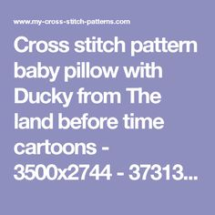 Cross stitch pattern baby pillow with Ducky from The land before time cartoons - 3500x2744 - 3731326