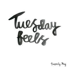 Tuesday Feels