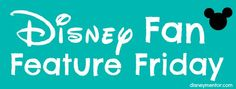 #Disney Fan Feature Friday - Comment if you want to be featured!