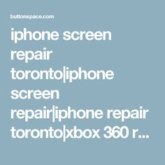 iphone screen repair toronto|iphone screen repair|iphone repair toronto|xbox 360 repair at ButtonSpace - Social Media Buttons | Social Network Buttons | Share Buttons