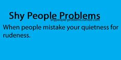 Quiet People Problems