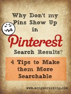 Why Don't my Pins Show up in Pinterest Search Results? 4 Tips to make them more searchable. Article written by Vincent Ng http://www.mcngmarketing.com/4-pinterest-tips-to-make-your-pins-more-searchable-on-pinterest/ #Pintalysis