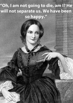 Famous Authors' Last Words: Charlotte Bronte had only been married for nine months when she died.