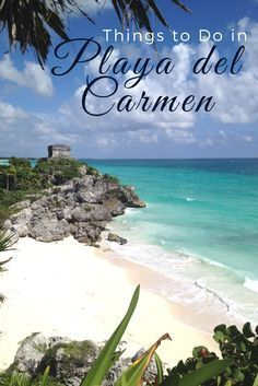 Top Things to Do in Playa del Carmen, Mexico: No longer a secret, this once tiny fishing town has exploded in popularity in recent years. And it's no wonder, because there are so many incredible things to do in and around Playa del Carmen. Check out our l