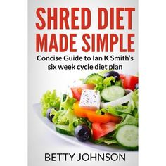 Shred Diet Book - Shred Diet Made Simple: Concise Guide to Ian K Smith?s Six Week Cycle Diet Plan *** Visit the image link more details. (This is an affiliate link) Heart Healthy Diet, Get Healthy, Healthy Eating, Healthy Recipes, Shred Diet Recipes, Healthy Protein, Healthy Habits, Healthy Food, Best Keto Diet