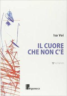 """""""Il cuore che non c'è"""", la storia di una bambina scomparsa http://isa-voi.blogspot.it/p/il-cuore-che-non-ce.html"""