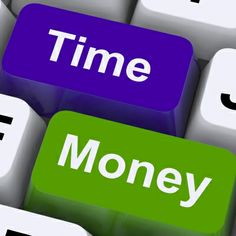 Remember - Time is Money for You and Them