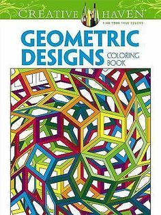 Creative Haven Geometric Designs Collection Coloring Book (adult Coloring) #Dover