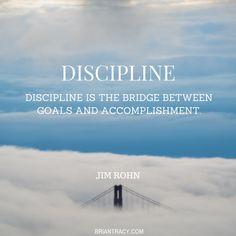 Discipline is the bridge between #goals and #accomplishment.
